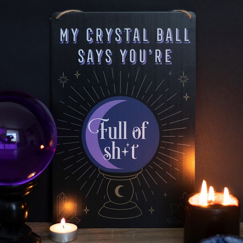 My Crystal Ball Says... Metal Sign