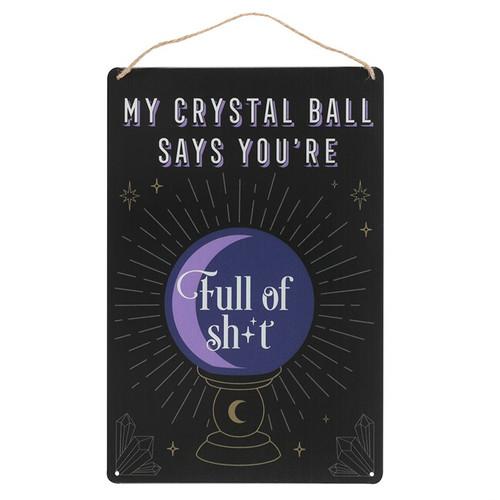 My Crystal Ball Says... Metal Sign