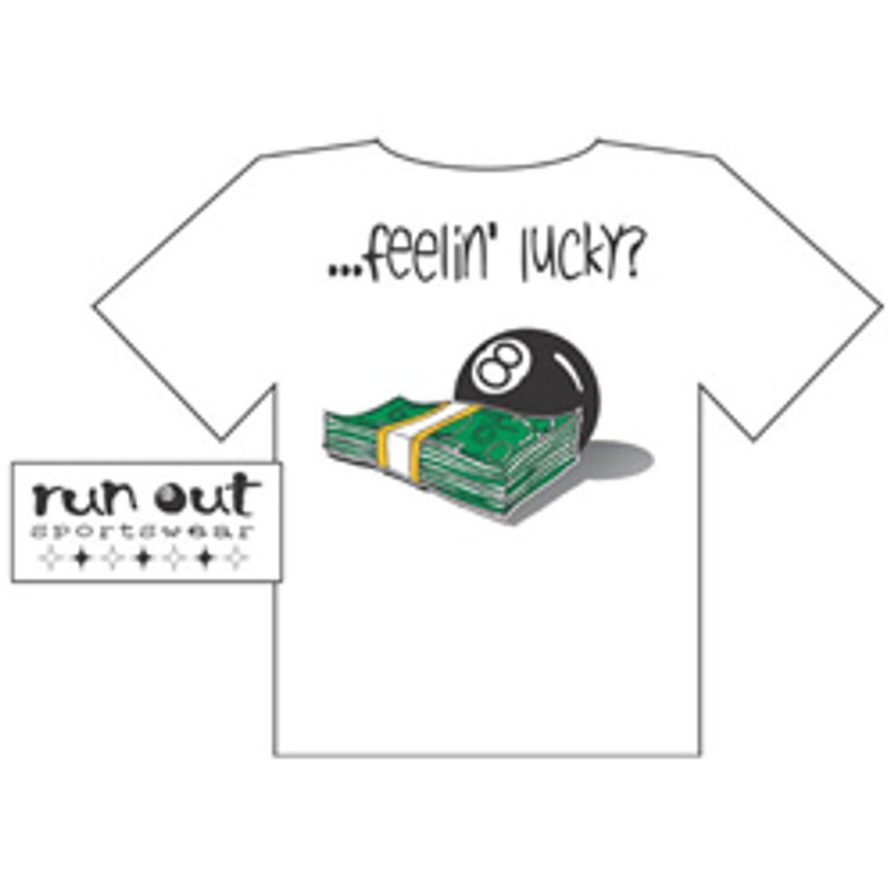 """Feelin' Lucky?"" T-Shirt, White"