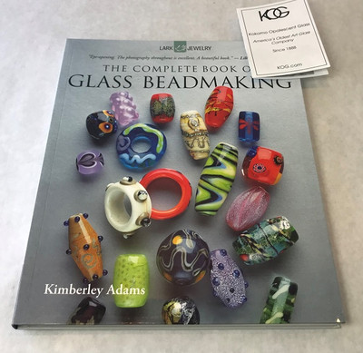The Complete Book of Glass Beadmaking by Kimberley Adams
