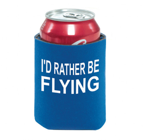 I'd Rather Be Flying Can Koozie