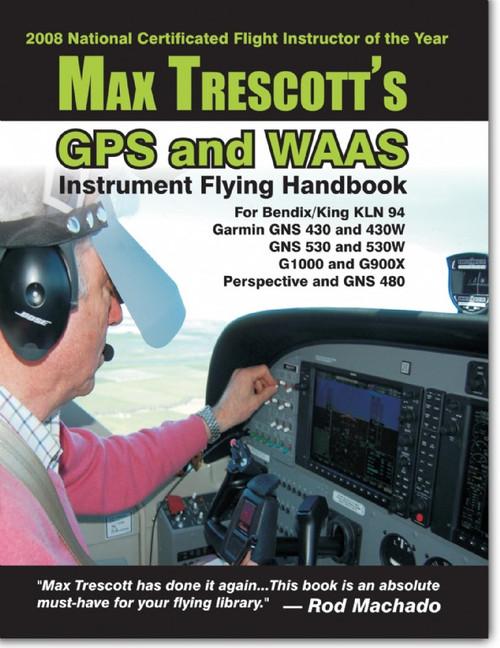 Max Trescott's GPS & WAAS IFR Flying Handbook