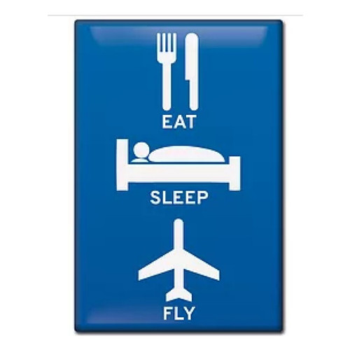Eat, Sleep, Fly Fridge Magnet