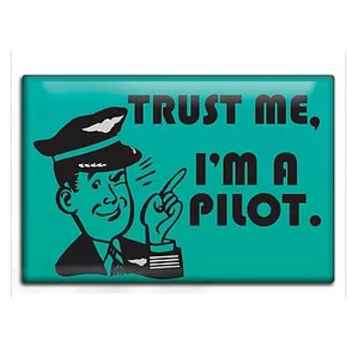 Trust Me, I'm a Pilot Fridge Magnet