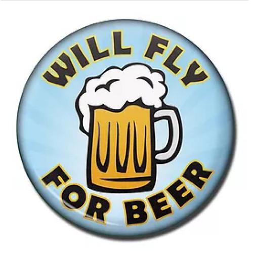 Will Fly for Beer Fridge Magnet