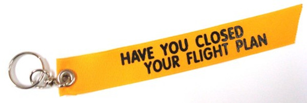 """""""Have You Closed Your Flight Plan?"""" Keychain"""