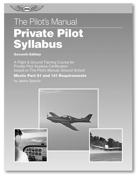Pilot's Manual: Private Pilot Syllabus - 7th Ed