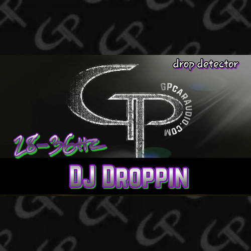 FREE MP3- DJ DROPPIN & GPCARAUDIO.COM PRESENTS: drop detector (28-36HZ)