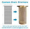 Custom Drain Strainers