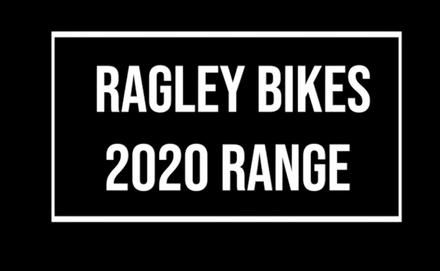 Ragley Bikes 2020 Launch - See the new range here