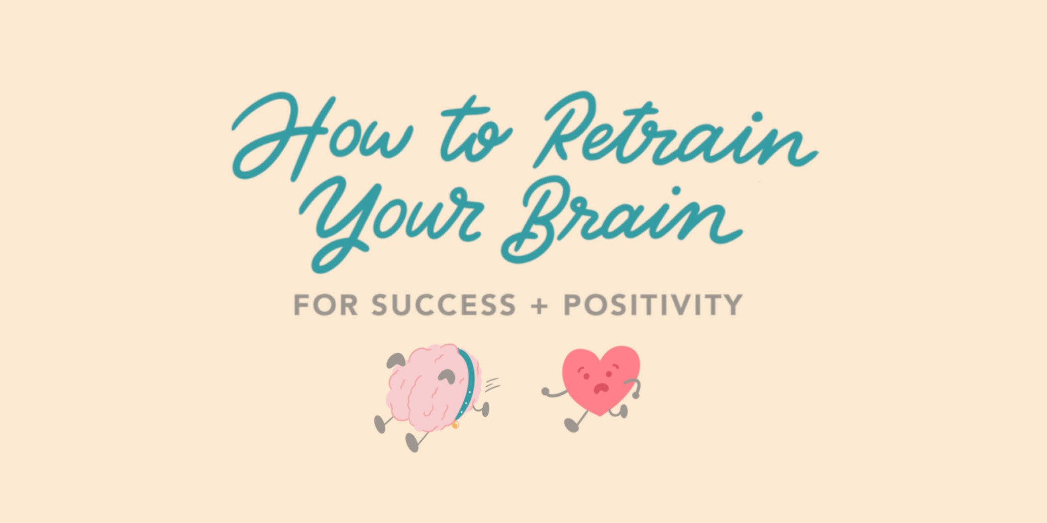 How to Curb Negative Thinking and Retrain Your Brain