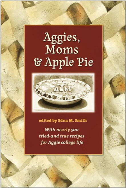 """""""Aggies, Moms, and Apple Pie"""" Book by Edna M. Smith"""