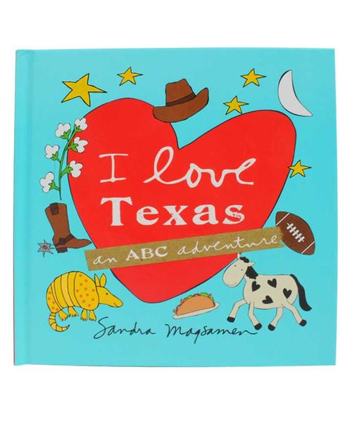 I Love Texas An ABC Adventure Book