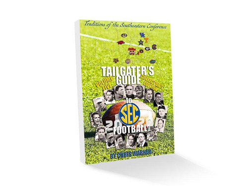 Tailgater's Guide to SEC Football by Chris Warner