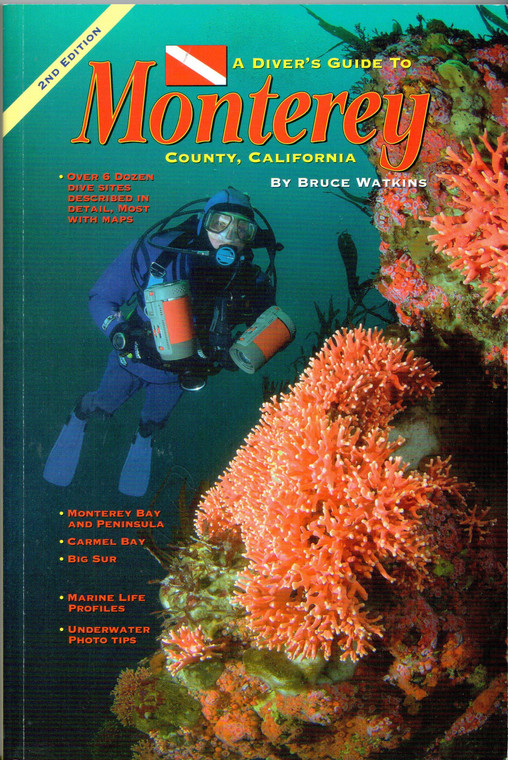 A Diver's Guide to Monterey County, California for Scuba Divers and Snorkelers