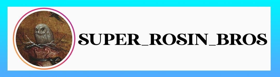 super-rosin-bros.jpg