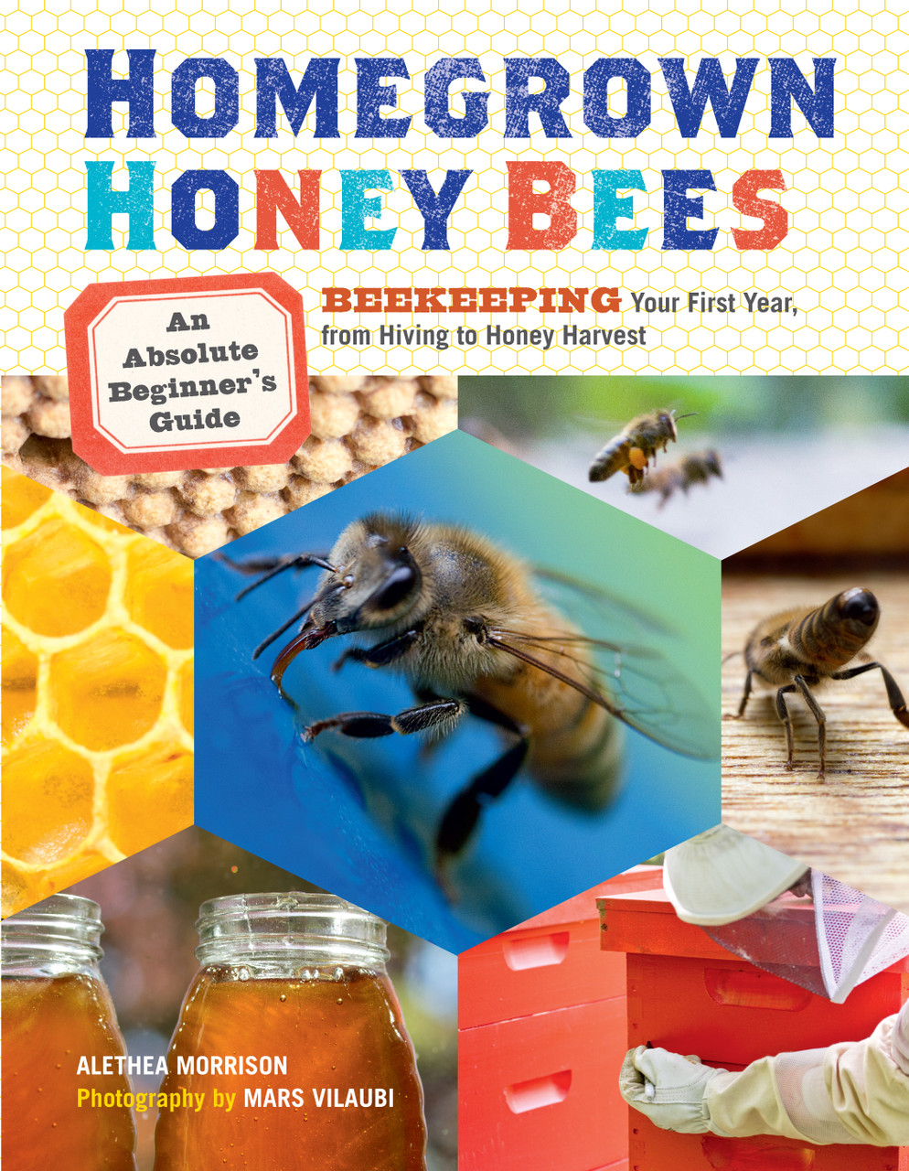 Brightly colored Homegrown Honey Bees book front cover