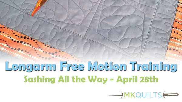 Free Motion Quilting Class - Sashing All The Way - April 28th