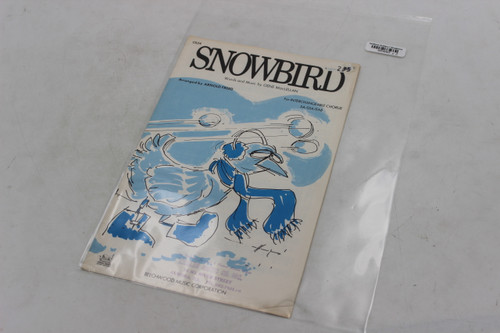 Beechwood Music Corp.  Snowbird By Gene MacLellan Arnold Freed Interchangeable Chorus