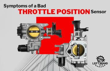 Symptoms of a Bad Throttle Position Sensor