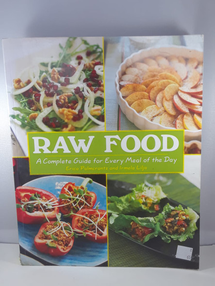 Raw Food, A Complete Guide for Every Meal of the Day - Erico Palmecrantz  and Irmela Lilja