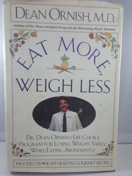 Eat More, Weigh Less - Dr. Dean Ornish