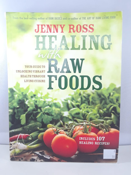 Healing with Raw Foods - Jenny Ross