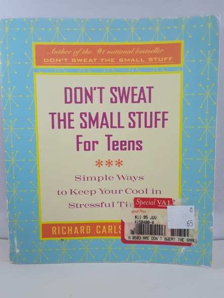 Don't Sweat the Small Stuff For Teens - Richard Carlson