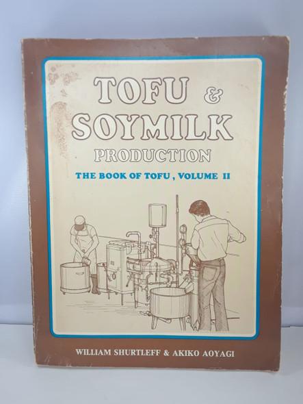 Tofu & Soymilk Production , Volume 2 - William Shurtleff