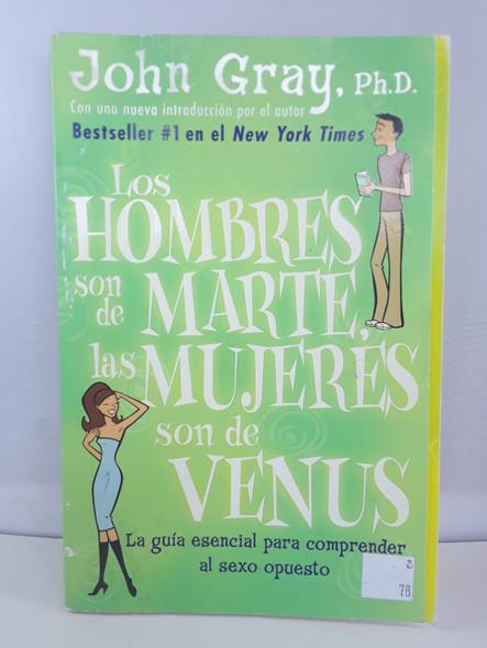 Los Hombres son de Marte, y las Mujeres son de Venus - John Gray, PhD.