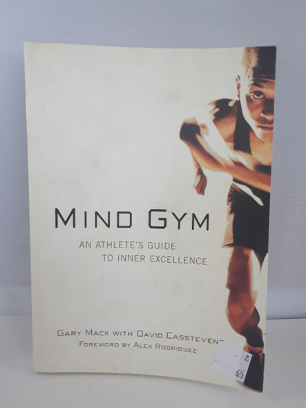 Mind Gym, An Athletes Guide to Inner Excellence - Gary Mack