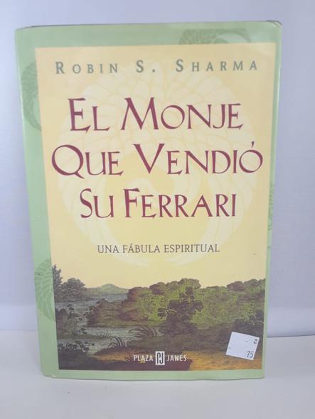El Monje Que Vedio Su Ferrari -Robin S. Sharma