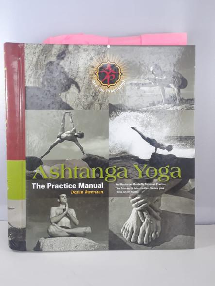 Ashtanga Yoga, The Practice Manuel - David Swenson