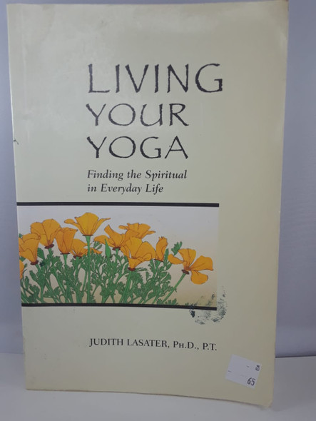 Living your Yoga - Judith Lasater, PhD., P.T -