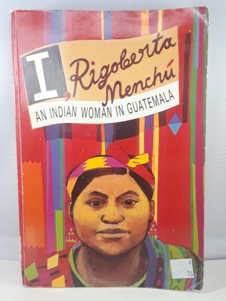 I, RIgoberta Menchu, An Indian Woman in Guatemala