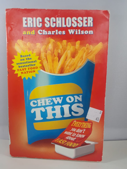 Chew on This, Everything you don't know about Fast Food - Eric Schlosser and Charles Wilson
