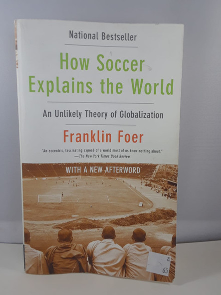 How Soccer Explains the World - Franklin Foer