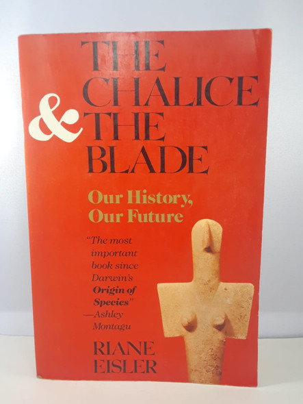 The Chalice & The Blade - Riane Eisler