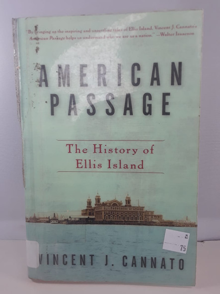 American Passage, The History of Ellis Island - Vincent J. Cannato