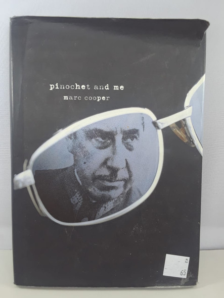 Pinochet and Me - Marc Cooper