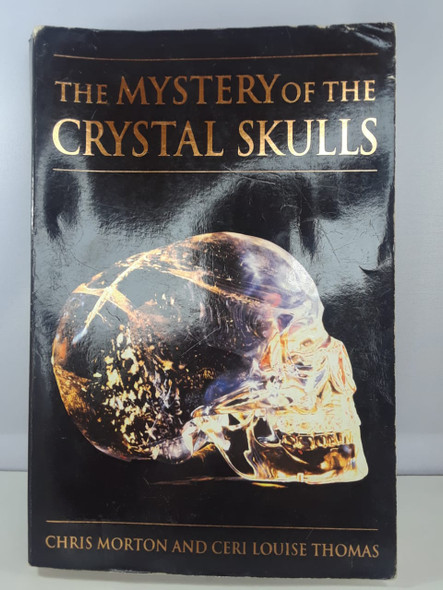 The Mystery of the Crystal Skulls - Chris Morton and Ceri Louise Thomas