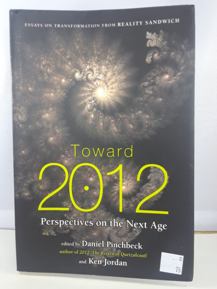Toward 2012, Perspectives on the Next Age - Daniel Pinchbeck