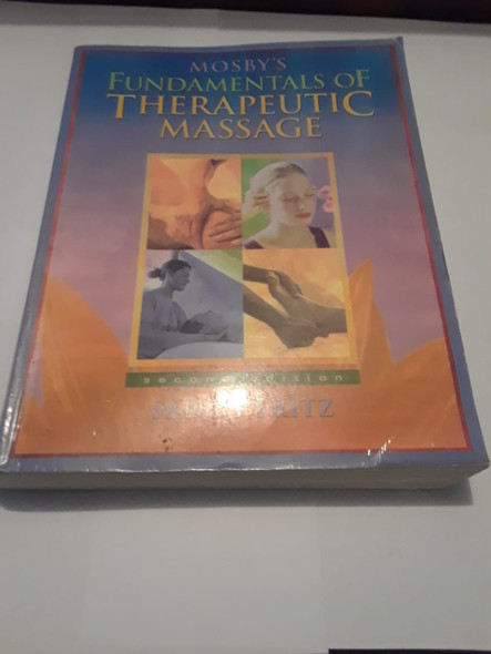 Mosby's Fundamentals of Therapeutic Massage - Sandy Fritz