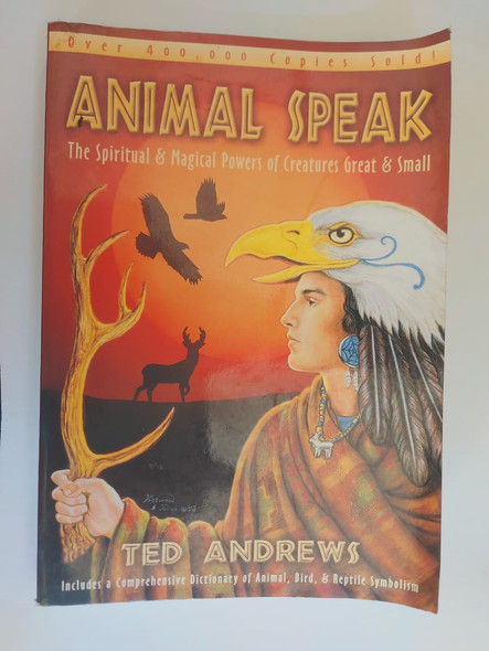 Animal Speak, The spiritual & Magical Powers of Creatures Great & Small - Ted Andrews