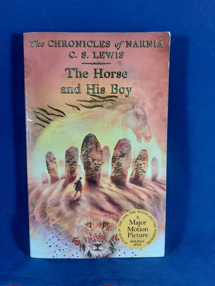 The Chronicles of Narnia, The Horse & His Boy - C.S. Lewis