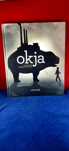 Okja, The Art and Making of the Film - Simon Ward