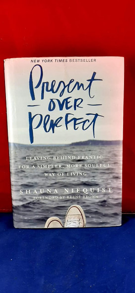 Present over Perfect - Shaun Niequist