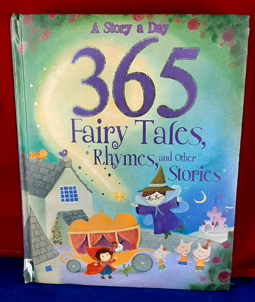 A Story a Day, 365 Fairy Tales, Rhymes, and other Stories