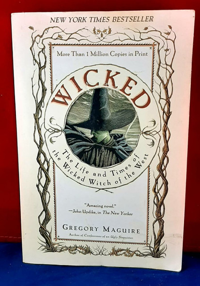 Wicked, The Life and Times of the Wicked Witch of the West - Gregory Maguire