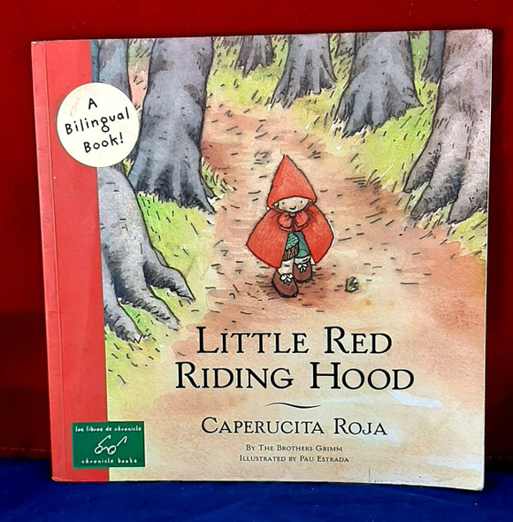 Little Red Riding Hood - Caperucita Roja , by The Brothers Grimm